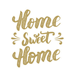 home sweet home hand drawn phrase isolated on vector image vector image