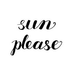 Sun please brush lettering vector