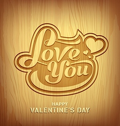 Wood carving text love you for valentine day vector image
