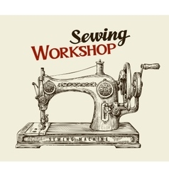 Sewing workshop or tailor shop Hand drawn vintage vector image