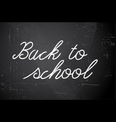 Back to school white on chalkboard vector
