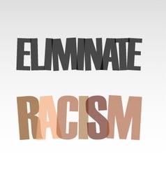 Eliminate racism vector image