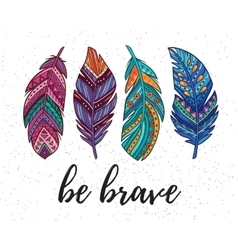 Be brave card with ethnic decorative vector image vector image