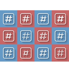 Icon Set of hashtags Hashtag Symbols vector image vector image