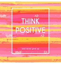 Think positive motivation poster vector image
