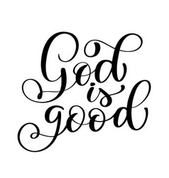 god is good text hand lettering typography design vector image vector image