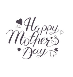 Happy mothers day hand written lettring vector