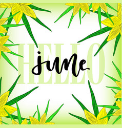 Tropical frame with flowers and lettering june vector