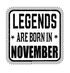 Legends are born in november vintage emblem or vector