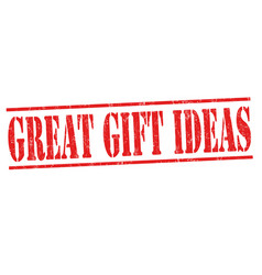 great gift ideas sign or stamp vector image