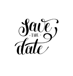 save the date black and white hand lettering vector image