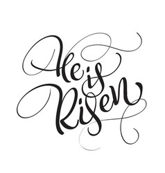 He is risen text isolated on white background vector