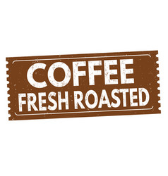 coffee fresh roasted sign or stamp vector image