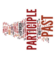 Learn spanish lesson and the past participle text vector