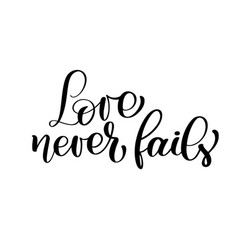 Love Never Fails Christian Quote Text Hand Vector ...