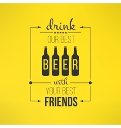 Beer with friends quote typographical vector