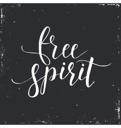 Free spirit conceptual handwritten phrase vector