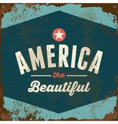 American Patriotic vintage style rusty metal sign vector image vector image
