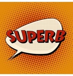 superb super excellent comic bubble retro text vector image
