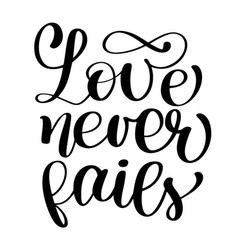 Love never fails christian quote text hand vector