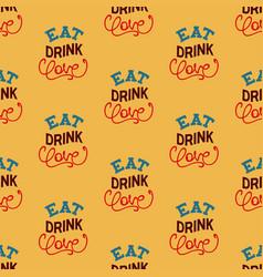 Eat drink love vector