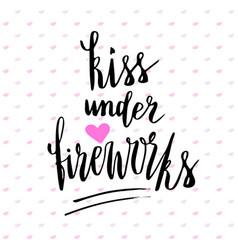 Kiss under fireworks valentines day handwritten vector