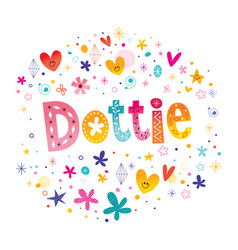 Dottie girls name decorative lettering type design vector