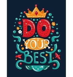 Lettering phrase do your best vector