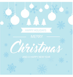 Happy holidays merry christmas and a happy new yea vector