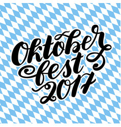 Oktoberfest 2017 hand drawn lettering vector
