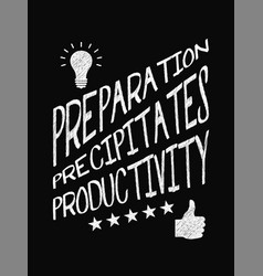 Motivational quote poster preparation vector