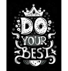 Lettering phrase do your best - black and white vector