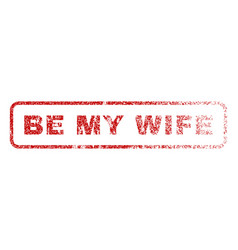Be my wife rubber stamp vector