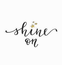 shine on quote typography vector image