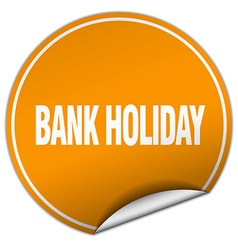 Bank holiday round orange sticker isolated on vector