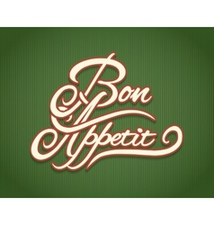 Bon Appetit calligraphic lettering vector image vector image
