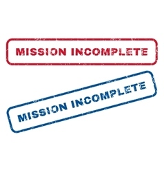 Mission incomplete rubber stamps vector