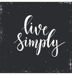 Live simply conceptual handwritten phrase vector