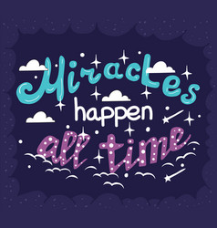 miracles happen all the time - motivation poster vector image vector image