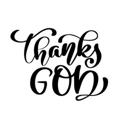 Thanks god christian quote in bible text hand vector
