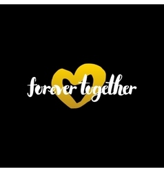 Forever together handwritten calligraphy vector