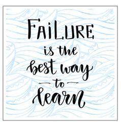 Handwritten lettering motivational text failure vector
