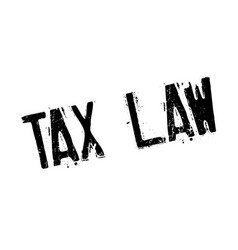 tax law rubber stamp vector image