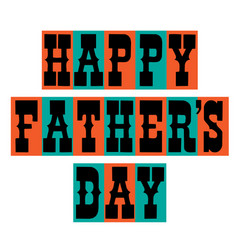 happy fathers day blue orange vector image
