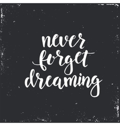 Never Forget Dreaming Conceptual handwritten vector image