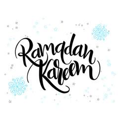 hand lettering greetings ramadan kareem vector image