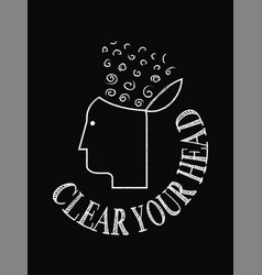 Motivational quote poster clear your head chalk vector