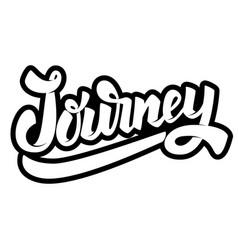 Journey lettering phrase on white background vector