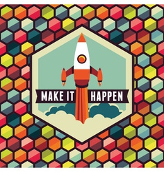 make it happen vector image vector image