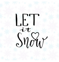 Let it snow christmas calligraphy handwritten vector